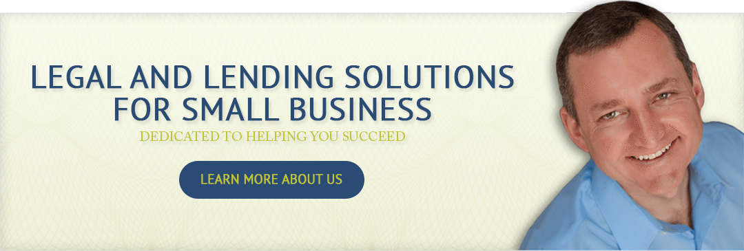LEGAL AND LENDING SOLUTIONS FOR SMALL BUSINESS - DEDICATED TO HELPING YOU SUCCEED, LEARN MORE ABOUT US